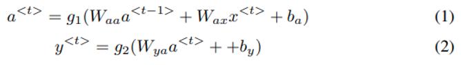 Réseaux de Neurones Récurrents : La valeur de sortie à l'instant t y<t> est calculée par l'équation (2) en fonction de la valeur d'activation a<t> calculée par l'équation (1).